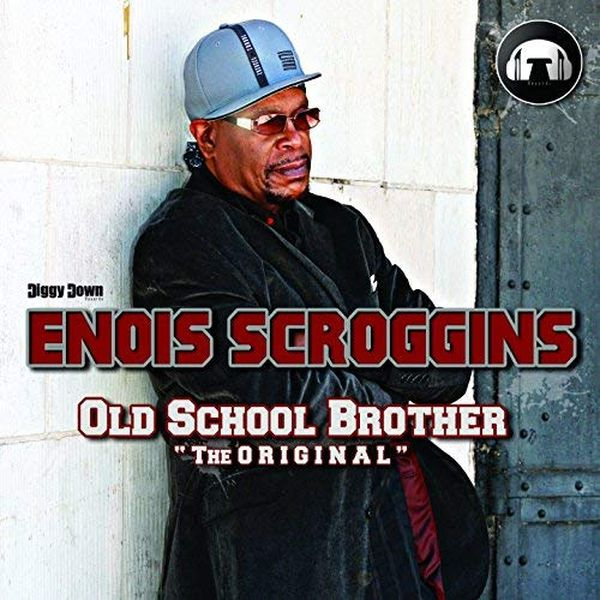 2014 - Enois Scroggins - Old school brother