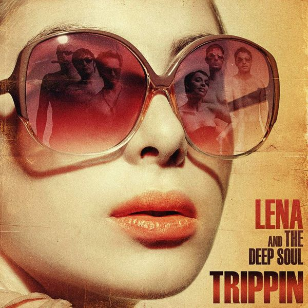 2016 Lena and the deep soul - Trippin