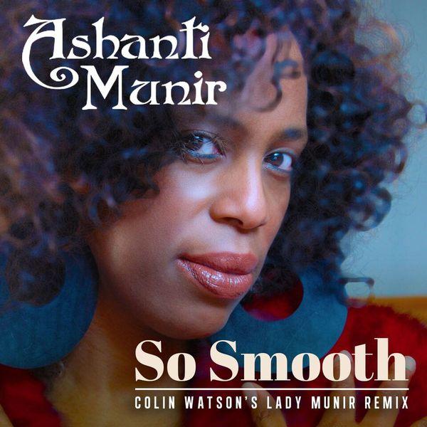 2017 Ashanti Munir - So smooth