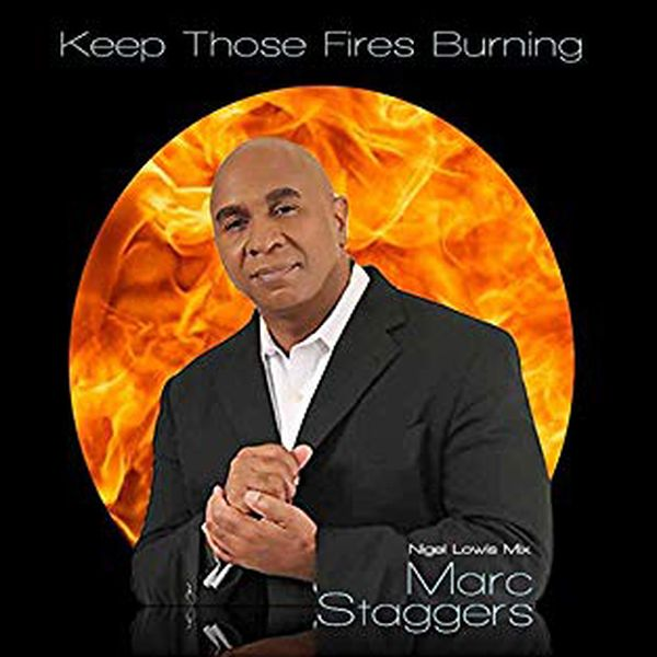 2017 Marc Staggers - Keep those fires burning