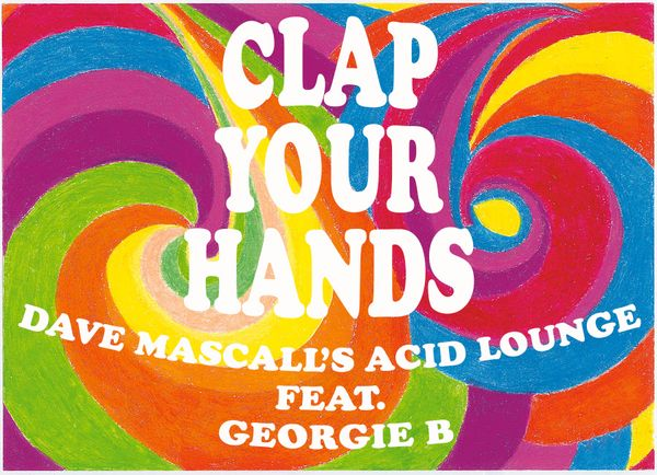 2018 Dave Mascall - Clap your hands