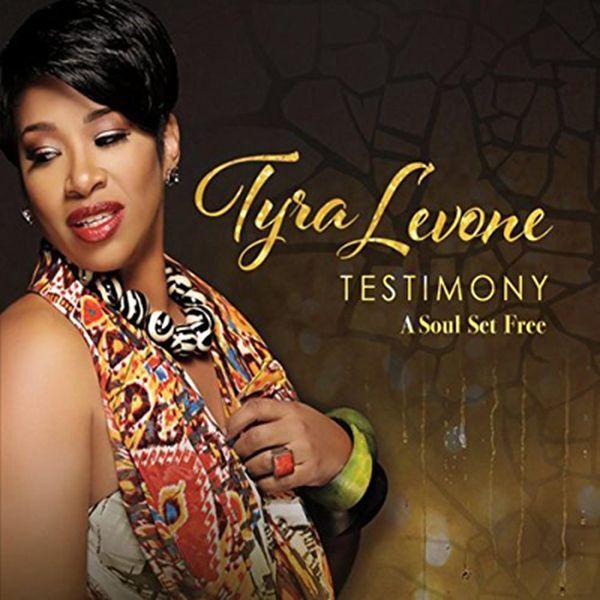 2018 Tyra Levone - Testimony a soul set free
