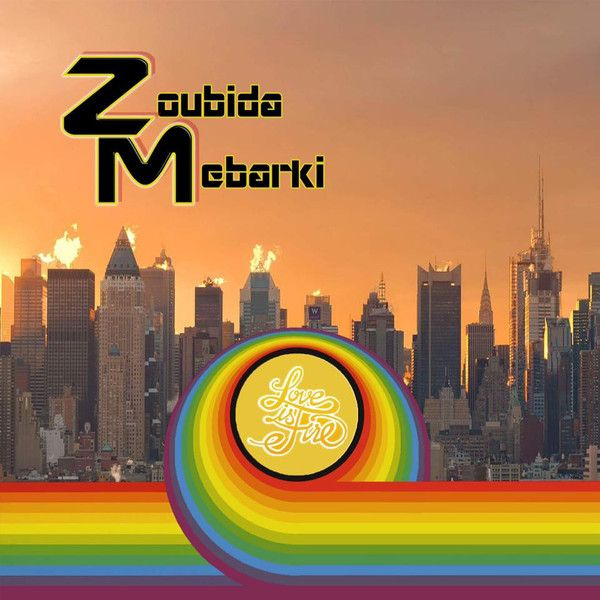 2018 Zoubida Mebarki - Love is fire