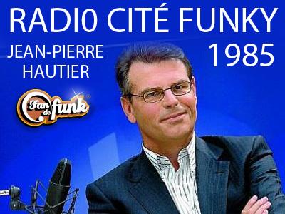 Jean-Pierre Hautier Radio Cité Funky