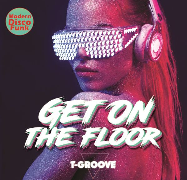 2019 T groove - Get on the floor
