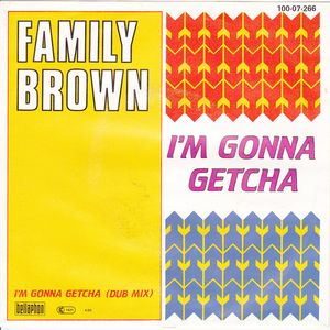 Family Brown - I'm gonna getcha