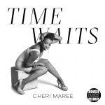 Cheri Maree – Time waits (mai 2019)