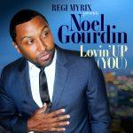 Noel Gourdin – Lovin' up (mai 2019)