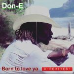 Don-E – Born to Love Ya (juillet 2019)