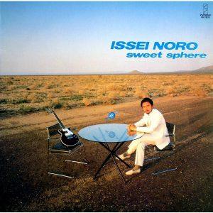ISSEI NORO - Sweet sphere (1984)