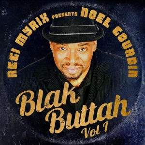 Regi Myrix and Noel Gourdin - Black Buttah Vol. 1 (août 2019)