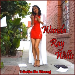 Wanda Ray Willis - I Got To Be Strong (octobre 2019)