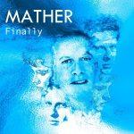 Mather – Finally (octobre 2019)