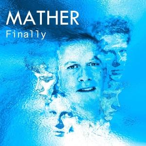 Mather - Finally (octobre 2019)