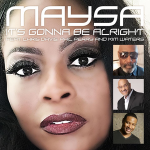 Maysa - It's Gonna Be Alright