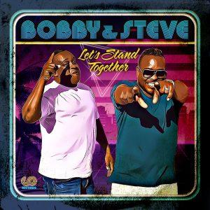 Bobby & Steve - Let's stand together (mars 2020)