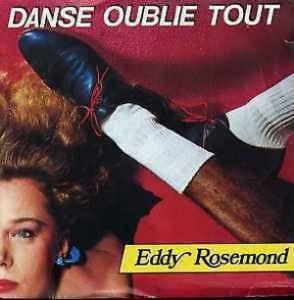 Eddy Rosemond – Danse Oublie Tout
