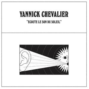 Yannick Chevalier - Ecoute le son du soleil