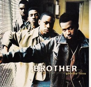 Brother - Ghetto Love (1993)