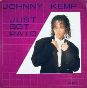 Johnny Kemp - Just Got Paid (1988)