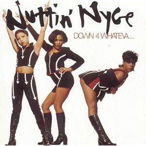 Nuttin' Nyce - Down 4 Whateva (1994)