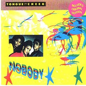 Tongue 'N Cheek* - Nobody (2009)
