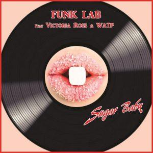 Funk Lab feat. Victoria Rose & WATP - Sugar Baby