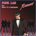 FUNK LAB feat Bumpy TT & Funkyjames – Rumors (juin 2020)