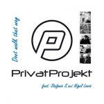 PrivatProjekt featuring Stefanie S. and Nigel Lowis – «Dont walk that way» (juin 2020)