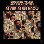 Crushed Velvet & The Velveteers featuring Brother GoodLove «As Far As We Know «