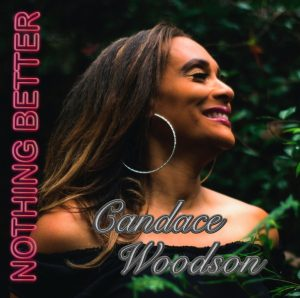 Candace Woodson- Nothing Better