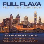 Full Flava featuring Dee Johnson – Too much too late (septembre 2020)