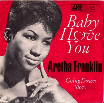 Aretha Franklin - Baby I Love You