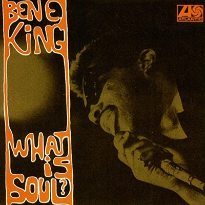 Ben E. King - What Is Soul (1967)