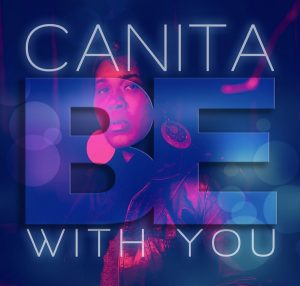 Canita Rogers - Be with you