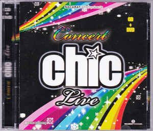 Chic ‎– Concert Chic Live (2008)