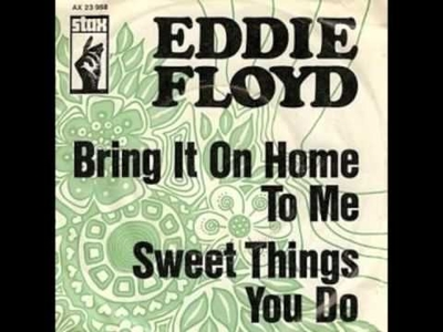 Eddie Floyd - Bring It On Home To Me