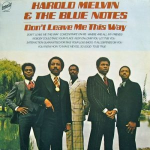 Harold Melvin & The Blues Notes - Don't Leave Me This Way