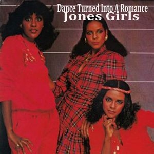 The Jones Girls - Dance Turned Into A Romance