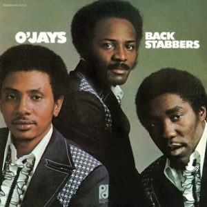 The O'Jays - Backstabbers