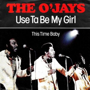 The O'jays - Use To Be My Girl