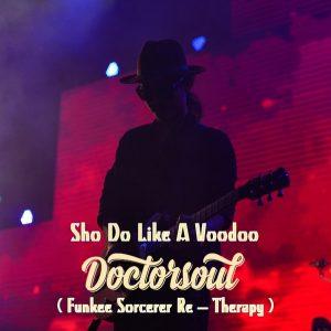 Doctor soul - Sho Do Like A Voodoo