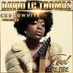 Chocowhite - Feel the fire