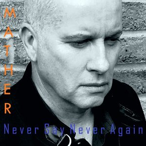 Mather - Never say never again