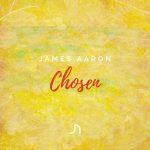 James Aaron – Chosen (mars 2021)