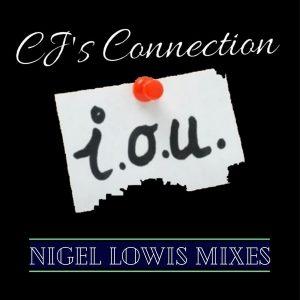 CJ's Connection - I.O.U. remix de Nigel Lowis