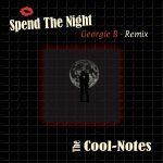The Cool notes – Spend the Night – remix de Georgie B (avril 2021)