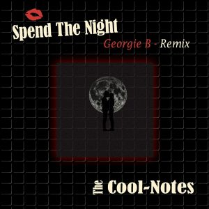 The Cool notes - Spend the Night - remix de Georgie B