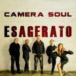 Camera soul sort son nouvel album Esagerato ce mois de mai 2021