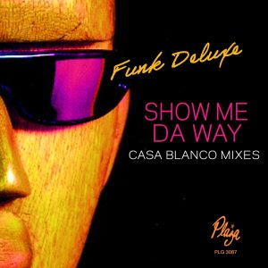 Funk de luxe - Show me the way (casa blanco remix)